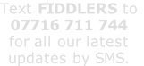 Text FIDDLERS to